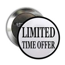 "Limited Time Offer 2.25"" Button"