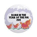 1971 Year Of The Pig Ornament (Round)
