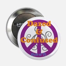 """Dazed and Confused 2.25"""" Button"""