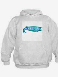wild catch more fish Hoodie