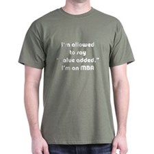 Value Added MBA Military Green T-Shirt