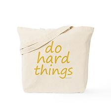 do hard things Tote Bag