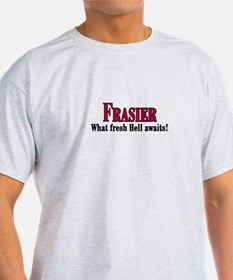 Frasier What Fresh Hell Awaits T-Shirt