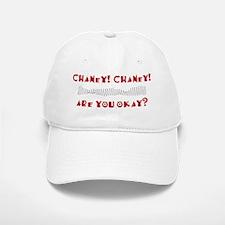Chaney! Chaney! Baseball Baseball Cap