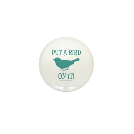 Put A Bird On It Mini Button