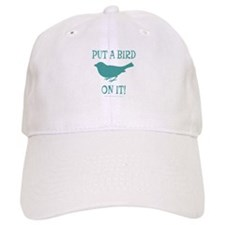 Put A Bird On It Baseball Cap