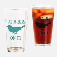 Put A Bird On It Drinking Glass