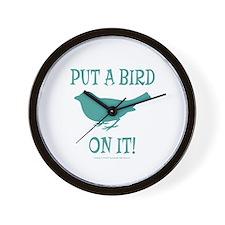 Put A Bird On It Wall Clock