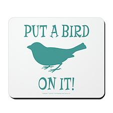 Put A Bird On It Mousepad