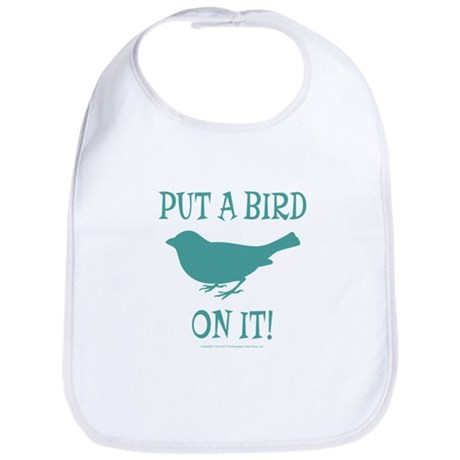 Put A Bird On It Bib