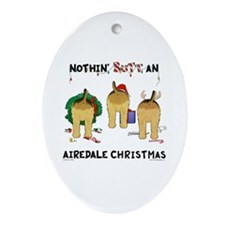 Nothin' Butt An Airedale Xmas Ornament (Oval)