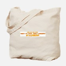 Get A Life Klingon! Tote Bag