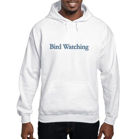 Bird Watching - text Hooded Sweatshirt