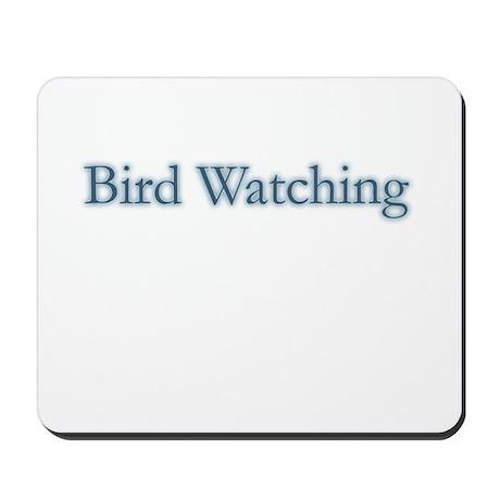 Bird Watching - text Mousepad