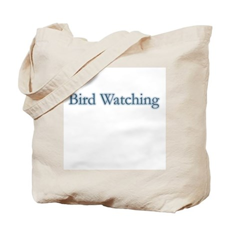 Bird Watching - text Tote Bag