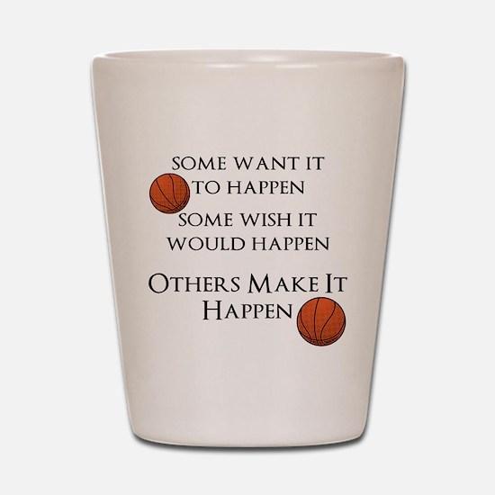 Make It Happen Shot Glass