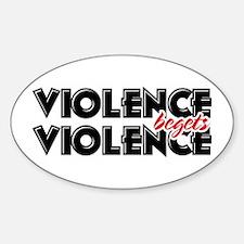 Violence Begets Violence Oval Decal