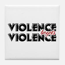 Violence Begets Violence Tile Coaster