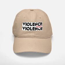 Violence Begets Violence Baseball Baseball Cap