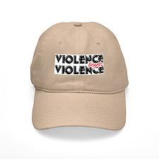 Violence Begets Violence Baseball Cap