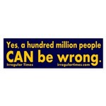 Yes, a hundred million people can be wrong sticker
