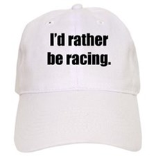 I'd Rather Be Racing Baseball Cap