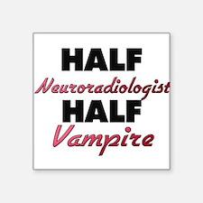 Half Neuroradiologist Half Vampire Sticker