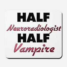 Half Neuroradiologist Half Vampire Mousepad