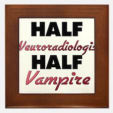 Half Neuroradiologist Half Vampire Framed Tile