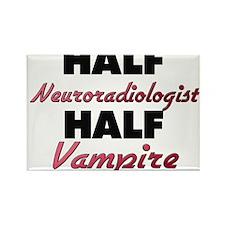 Half Neuroradiologist Half Vampire Magnets