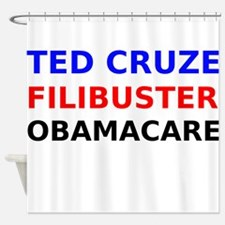 Ted Cruze Filibuster ObamaCare Shower Curtain