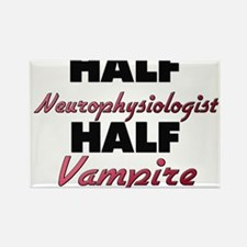 Half Neurophysiologist Half Vampire Magnets