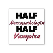 Half Neuropathologist Half Vampire Sticker