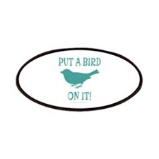 Put A Bird On It Patches