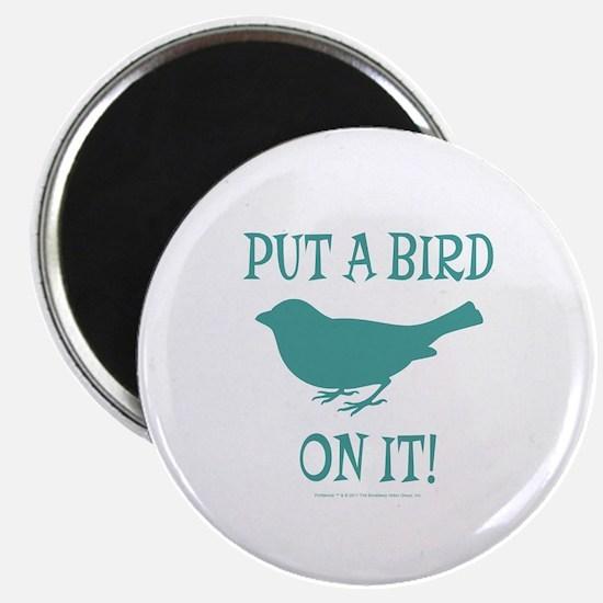 Put A Bird On It Magnets