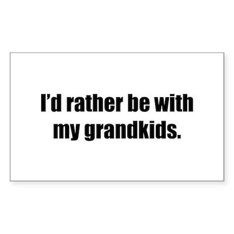 Rather Be W/My Grandkids Rectangle Sticker