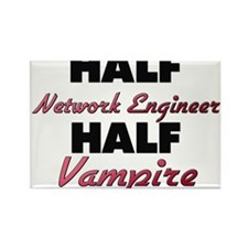 Half Network Engineer Half Vampire Magnets