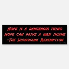 Shawshank Redemption - Hope Bumper Stickers