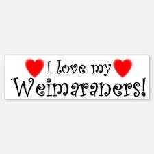 I Love my Weimaraners Bumper Bumper Bumper Sticker
