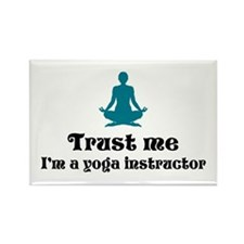 Trust Me I'm a Yoga Instructor Rectangle Magnet