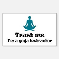 Trust Me I'm a Yoga Instructor Sticker (Rectangula
