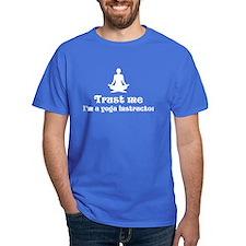 Trust Me I'm a Yoga Instructor T-Shirt