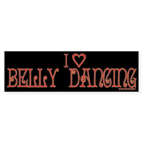 I Love Belly Dancing Bumper Sticker
