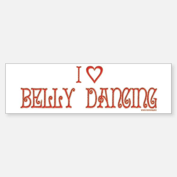 I Love Belly Dancing Bumper Bumper Bumper Sticker