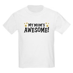 My Mom's Awesome Kids T-Shirt
