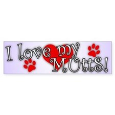 I love my MUTTS Bumper Bumper Sticker