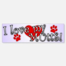 I love my MUTTS Bumper Bumper Bumper Sticker