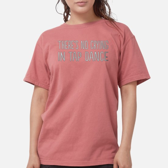 No Crying In Tap Dance T-Shirt