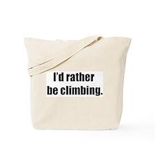 I'd Rather Be Climbing Tote Bag