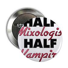 "Half Mixologist Half Vampire 2.25"" Button"